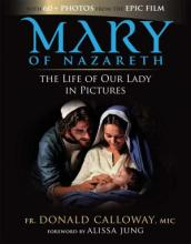Mary of Nazareth: The Life of Our Lady in Pictures.
