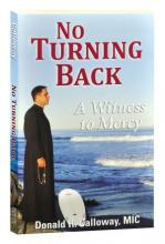 No Turning Back: A Witness to Mercy.