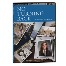 No Turning Back: A Witness to Mercy 10th Anniversary Edition DVD